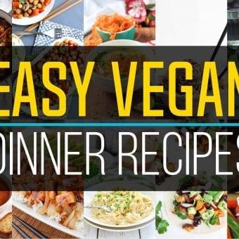 30-Minute Easy Vegan Dinner Recipes